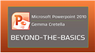 Image of Microsoft PowerPoint 2010: Beyond the Basics